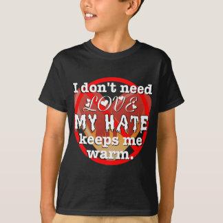 I don't need love tshirts