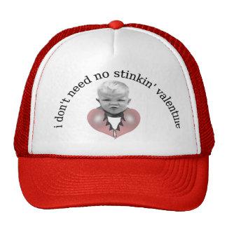 I don't need no stinkin' valentine cap