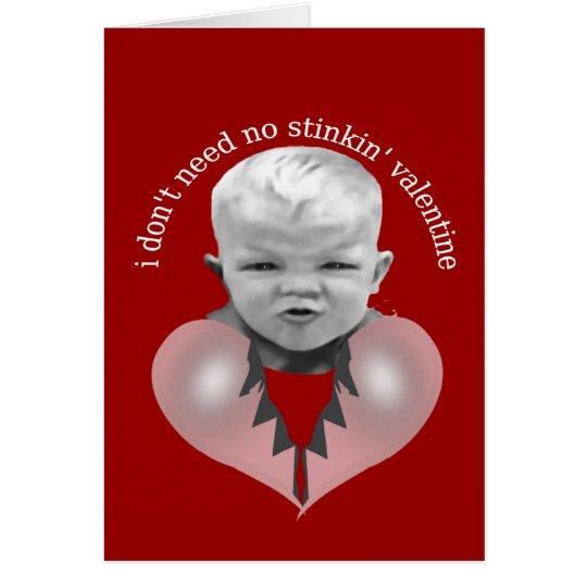 I don't need no stinkin' valentine card