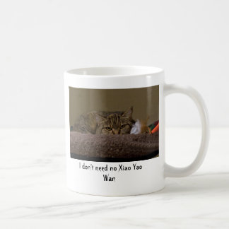 I Don't Need No Xiao Yao Wan Coffee Mug