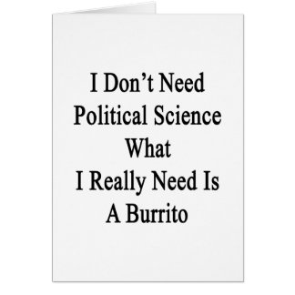 I Don't Need Political Science What I Really Need Cards