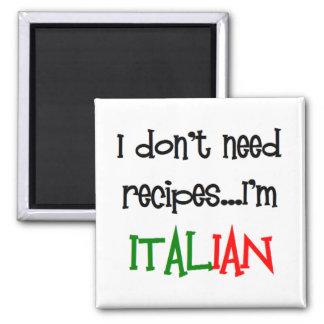 i don't need recipes, i'm italian square magnet