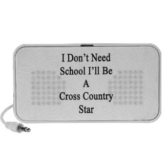 I Don't Need School I'll Be A Cross Country Star Travelling Speaker