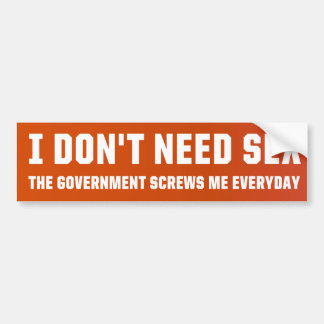 I Don't Need Sex Bumper Sticker