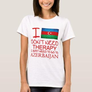 I Don't Need Therapy AZERBAIJAN T-Shirt