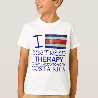 I Don't Need Therapy I Just Need To Go Costa Rica T-Shirt