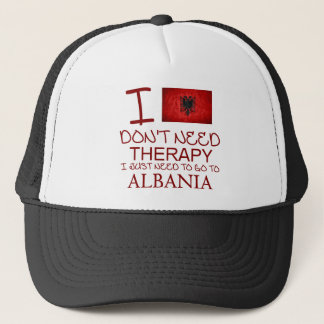 I Don't Need Therapy I Just Need To Go To Albania Trucker Hat