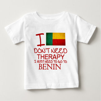 I Don't Need Therapy I Just Need To Go To Benin Baby T-Shirt