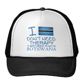 I Don't Need Therapy I Just Need To Go To Botswana Cap