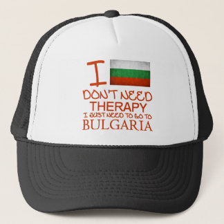 I Don't Need Therapy I Just Need To Go To Bulgaria Trucker Hat