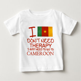 I Don't Need Therapy I Just Need To Go To Cameroon Baby T-Shirt