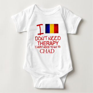 I Don't Need Therapy I Just Need To Go To Chad Baby Bodysuit
