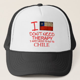 I Don't Need Therapy I Just Need To Go To Chile Trucker Hat