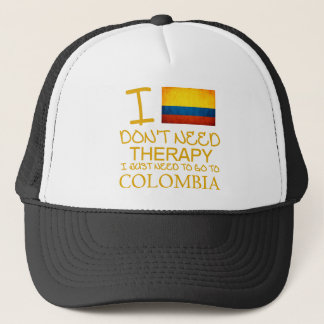 I Don't Need Therapy I Just Need To Go To Colombia Trucker Hat