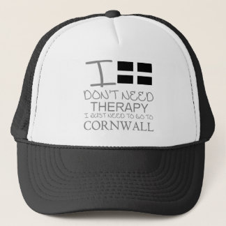 I Don't Need Therapy I Just Need To Go To Cornwall Trucker Hat
