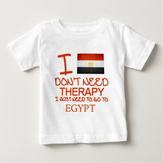 I Don't Need Therapy I Just Need To Go To Egypt Baby T-Shirt