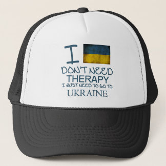 I Don't Need Therapy I Just Need To Go To Ukraine Trucker Hat