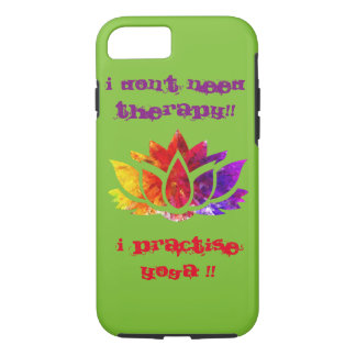 I DON'T NEED THERAPY !! iPhone 7 CASE
