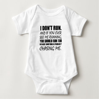 I DON'T RUN BABY BODYSUIT