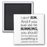 I Don't Run.  Something Is Probably Chasing Me. Square Magnet