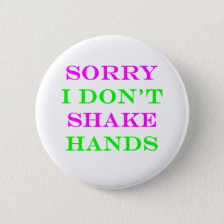 I Don't Shake Hands 2 6 Cm Round Badge