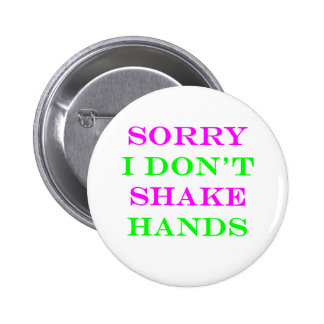 I Don't Shake Hands 2 Pinback Buttons