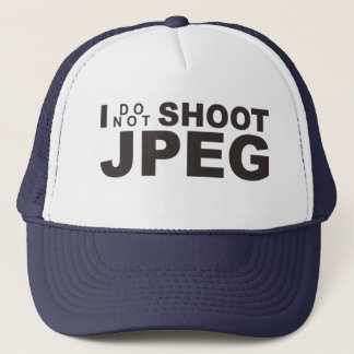I Don't Shoot JPEG Trucker Hat