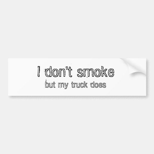 I don't smoke, but my truck does bumper sticker