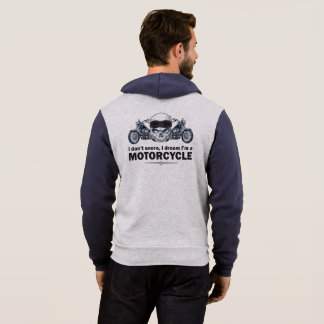 I Don't Snore I Dream I'm A Motocycle. Zip-Up Hoodie