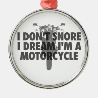 I don't snore I dream I'm a Motorcycle Christmas Ornament