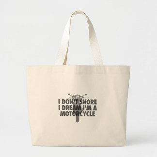 I don't snore I dream I'm a Motorcycle Large Tote Bag