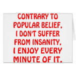 I Don't Suffer From Insanity I Enjoy Every Minute Greeting Cards