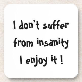 I don't suffer from insanity,I enjoy it!-cork coas Drink Coaster