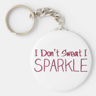I Don't Sweat I Sparkle Basic Round Button Key Ring