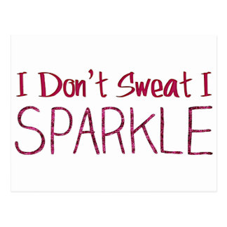 I Don't Sweat I Sparkle Postcard