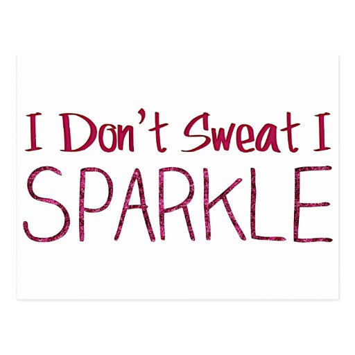 I Don't Sweat I Sparkle Postcards