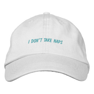 I Don't Take Naps Dad Hat Embroidered Hat