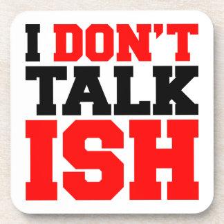 I Don't Talk ISH Coaster