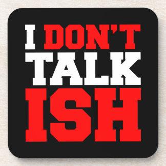 I Don't Talk ISH Coasters