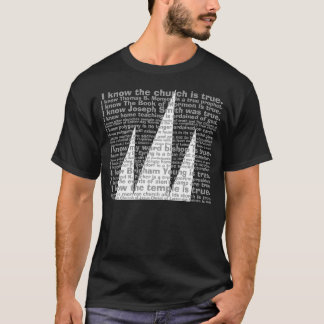 I Don't Think, I KNOW The Temple Is True. T-Shirt