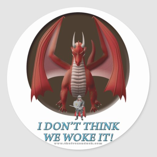 I Don't Think We Woke It! Round Sticker