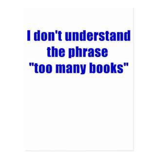 I dont understand the phrase too many books postcard