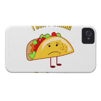 I Don't Wanna Taco' Bout It iPhone 4 Cover