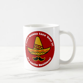 I Dont Wanna Taco Bout It Funny Mexican Sombrero Coffee Mug