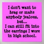 I don't want to brag or make anybody jealous, b... print