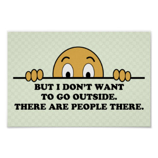 I Don't Want To Go Outside Poster