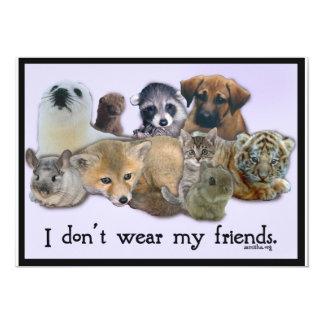 """I Don't Wear my Friends 5"""" X 7"""" Invitation Card"""