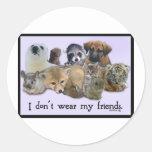 I DOn't Wear My Friends Round Sticker