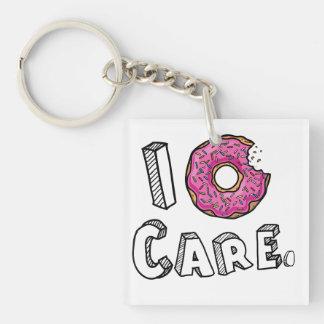 I Donut Care Funny Single-Sided Square Acrylic Key Ring