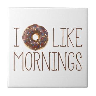 I Donut Like Mornings Tile